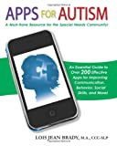 img - for Apps for Autism: An Essential Guide to Over 200 Effective Apps for Improving Communication, Behavior, Social Skills, and More! book / textbook / text book