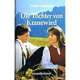 Andre Mairock - Die T�chter von Kranewied. Roman