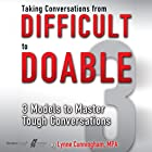 Taking Conversations from Difficult to Doable: 3 Models to Master Tough Conversations Hörbuch von Lynne Cunningham Gesprochen von: Romy Northlinger