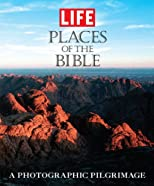 Life: Places of the Bible: A Photographic Pilgrimage