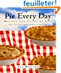 Pie Every Day: Recipes and Slices of...