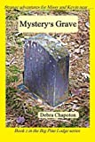 Mystery's Grave: Big Pine Lodge series - book 2