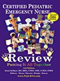 img - for Certified Pediatric Emergency Nurse Review: Putting It All Together book / textbook / text book