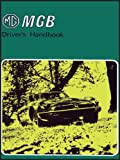Brooklands Books Ltd MG MGB Driver's Handbook: Part No. Akm3661
