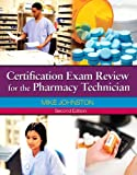 img - for Certification Exam Review for The Pharmacy Technician (2nd Edition) book / textbook / text book