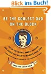 Be the Coolest Dad on the Block: All...