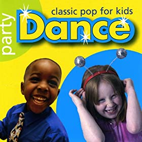 Party Dance Classic Pop for Kids