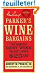 Parker's Wine Bargains: The World's B...