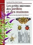 Maison Jardin Beste Deals - Les petits animaux des jardins et des maisons : 720 espèces, leur description, leur habitat