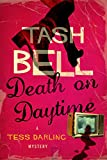 Death on Daytime (Tess Darling :  Book 1) by Tash Bell