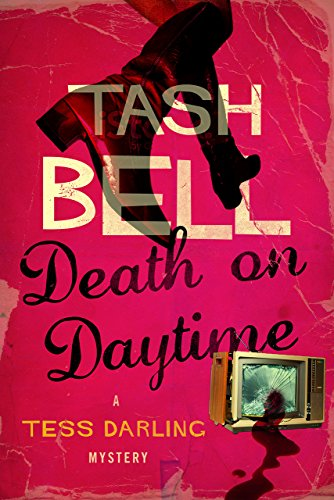 Death on Daytime: A Tess Darling Mystery (The Tess Darling Mysteries Book 1)