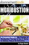 Moxibustion: An Essential Guide to th...