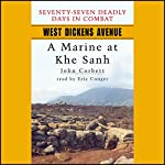 West Dickens Avenue: A Marine at Khe Sanh | John Corbett