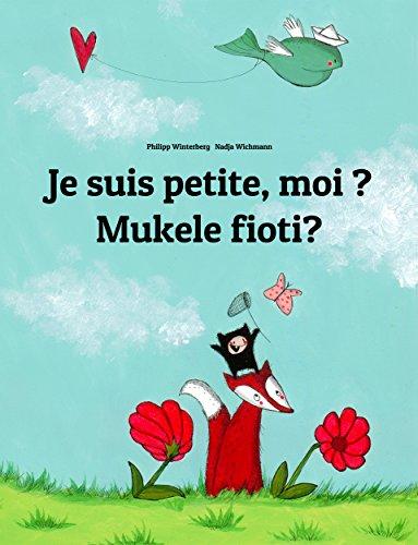 Philipp Winterberg - Je suis petite, moi ? Mukele fioti?: Un livre d'images pour les enfants (Edition bilingue français-kikongo) (French Edition)