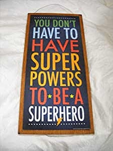 You Dont Have to Have Super Powers to Be a Super Hero Boys Bedroom Wooden Wall Art Sign by The Little Store of Home Decor