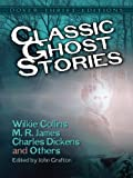 Classic Ghost Stories by Wilkie Collins, M. R. James, Charles Dickens and Others (Dover Thrift Editions)