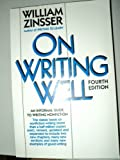 On Writing Well: An Informal Guide to Writing Nonfiction (0065000269) by Zinsser, William