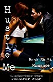 Hustle Me (A Bank Shot Romance)