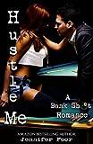 Hustle Me (Bank Shot Romance Book 1)