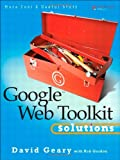 Google Web Toolkit Solutions: More Cool & Useful Stuff