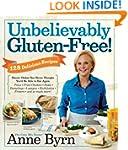 Unbelievably Gluten-Free: 128 Delicio...