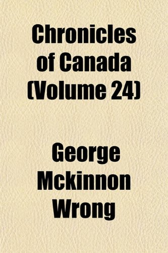 Chronicles of Canada (Volume 24); (V.1-2) the First European Visitors