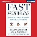 Fast Forward: How Women Can Achieve Power and Purpose Audiobook by Melanne Verveer, Kim K. Azzarelli, Hillary Rodham Clinton - foreword Narrated by Coleen Marlo