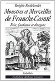 """Afficher """"Monstres et merveilles de Franche-Comté"""""""