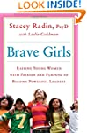 Brave Girls: Raising Young Women with...