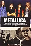 img - for METALLICA. TRES DECADAS DE HISTORIA DEL HEAVY METAL book / textbook / text book