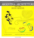 img - for Argentina Architecture / Architetture / Arquitectura 1880-2004 book / textbook / text book