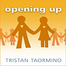 Opening Up: A Guide to Creating and Sustaining Open Relationships (       UNABRIDGED) by Tristan Taormino Narrated by Jo Anna Perrin