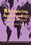 img - for Recapturing Anthropology: Working in the Present book / textbook / text book