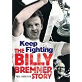 Billy Bremner: Keep Fighting: The Definitive Biographyby Paul Harrison