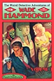 The Weird Detective Adventures of Wade Hammond: Vol. 3 (0978683676) by Chadwick, Paul