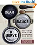 Sear, Sauce, and Serve: Mastering Hig...