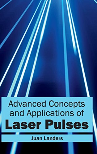 Advanced Concepts and Applications of Laser Pulses