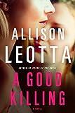 A Good Killing: A Novel (Anna Curtis Series Book 4)