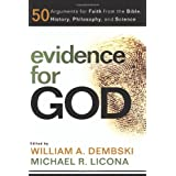 Evidence for God: 50 Arguments for Faith from the Bible, History, Philosophy, and Science (Reasons to Believe)by Michael Licona