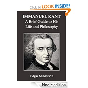 immanuel kant a brief guide to his life and philosophy