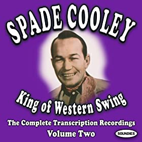 Spade Cooley - The King Of Western Swing