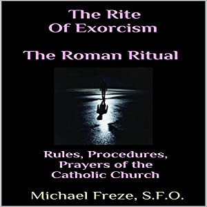 The Rite of Exorcism: The Roman Ritual Audiobook
