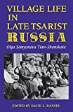 Village Life in Late Tsarist Russia (Indiana-Michigan Series in Russian & East European Studies)