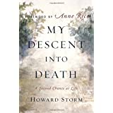 My Descent Into Death: A Second Chance at Life ~ Howard Storm