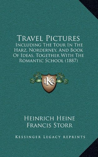 Travel Pictures: Including The Tour In The Harz,