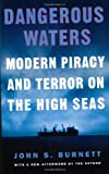 Dangerous Waters: Modern Piracy and Terror on the High Seas