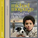 A Medal for Leroy (       UNABRIDGED) by Michael Morpurgo Narrated by Brian Trueman, Mairi Macfarlane