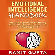 Emotional Intelligence Handbook: Your Quick Start Guide for Making Friends with Emotional Intelligence and Raising Your EQ | [Ramit Gupta]