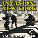 Invasion: New York: Invasion America, Book 4 (       UNABRIDGED) by Vaughn Heppner Narrated by Mark Ashby