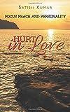 Satish Kumar HURT IN LOVE: FOCUS PEACE AND PERSONALITY